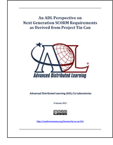 An ADL Perspective on Next Generation SCORM Requirements as Derived from Project Tin Can